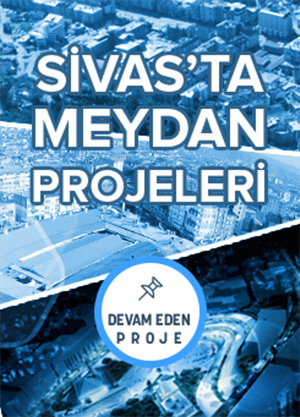 Sivas'ta Meydan Projesi