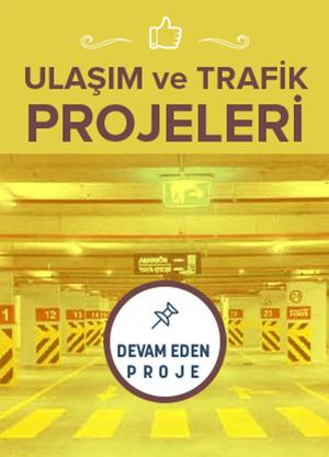 Ulaşım ve Trafik Projeleri